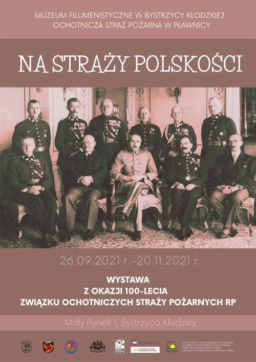 NA STRAŻY POLSKOŚCI. Wystawa z okazji 100-lecia Ochotniczych Straży Pożarnych.